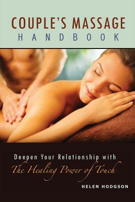 Couple's Massage Handbook: Deepen Your Relationship with the Healing Power of Touch Cover Image