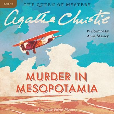 Murder in Mesopotamia Lib/E: A Hercule Poirot Mystery (Hercule Poirot Mysteries (Audio) #14) Cover Image