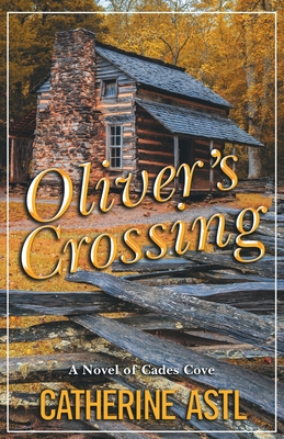 Oliver's Crossing: A Novel of Cades Cove Cover Image