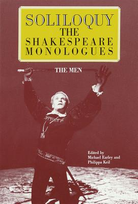 Soliloquy! the Men: The Shakespeare Monologues (Applause Books) Cover Image
