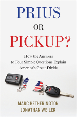 Prius or Pickup?: How the Answers to Four Simple Questions Explain America's Great Divide Cover Image