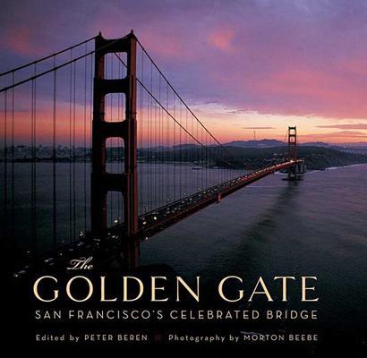 The Golden Gate: San Francisco's Celebrated Bridge Cover Image