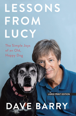 Lessons from Lucy: The Simple Joys of an Old, Happy Dog Cover Image