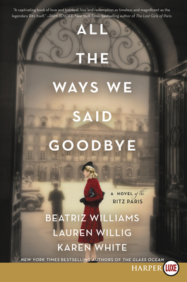 All the Ways We Said Goodbye: A Novel of the Ritz Paris cover