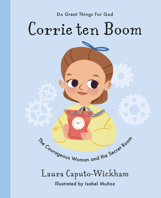 Corrie Ten Boom: The Courageous Woman and the Secret Room Cover Image