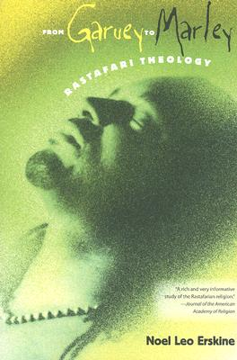 From Garvey to Marley: Rastafari Theology (History of African-American Religions) Cover Image