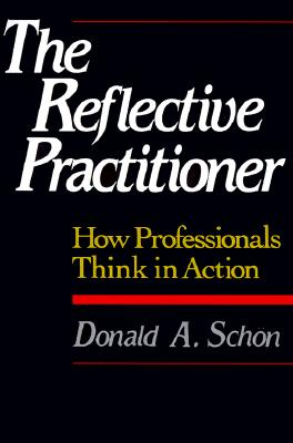 The Reflective Practitioner: How Professionals Think In Action Cover Image