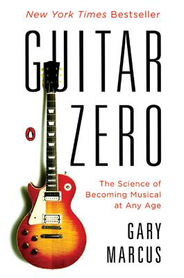 Guitar Zero: The Science of Becoming Musical at Any Age Cover Image