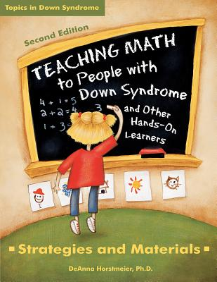 Teaching Math to People with Down Syndrome and Other Hands-On Learners: Strategies and Materials Cover Image