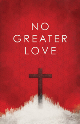 No Greater Love (Pack of 25) (Proclaiming the Gospel) Cover Image