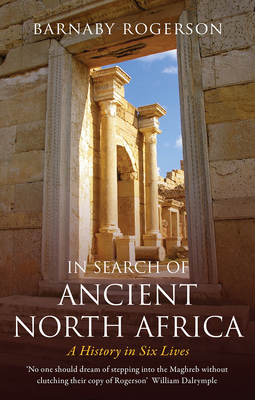 IN SEARCH OF ANCIENT NORTH AFRICA - By Barnaby Rogerson