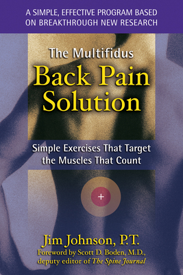 The Multifidus Back Pain Solution: Simple Exercises That Target the Muscles That Count Cover Image