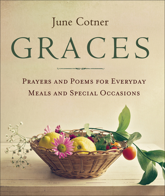 Graces: Prayers and Poems for Everyday Meals and Special Occasions Cover Image