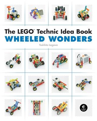 The LEGO Technic Idea Book: Wheeled Wonders Cover Image