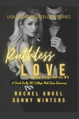 Ruthless Love: A Dark Bully MC College Mob Boss Romance (Ruthless Reign #3) Cover Image