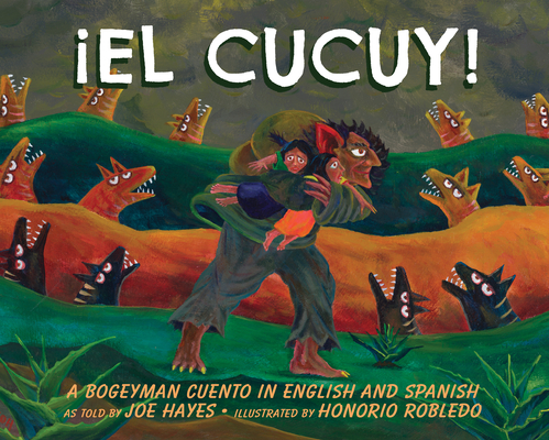 El Cucuy: A Bogeyman Cuento In English And Spanish Cover Image