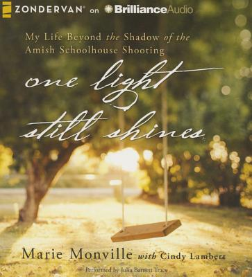 One Light Still Shines: My Life Beyond the Shadow of the Amish Schoolhouse Shooting Cover Image