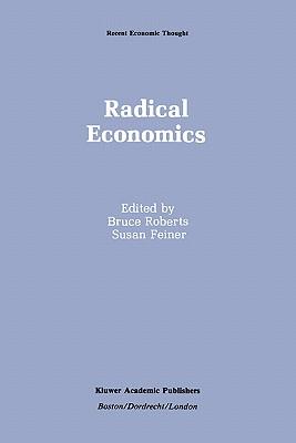 Radical Economics (Recent Economic Thought #25) Cover Image