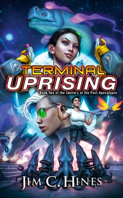 Terminal Uprising (Janitors of the Post-Apocalypse #2) Cover Image
