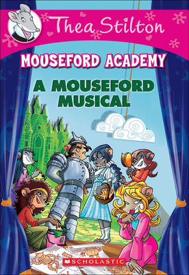 Mouseford Musical (Thea Stilton Mouseford Academy #6) Cover Image