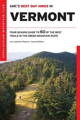 Amc's Best Day Hikes in Vermont: Four-Season Guide to 60 of the Best Trails in the Green Mountain State Cover Image