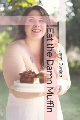 Eat the Damn Muffin Cover Image