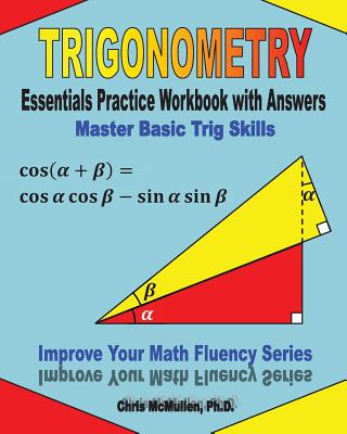 Trigonometry Essentials Practice Workbook with Answers: Master Basic Trig Skills: Improve Your Math Fluency Series Cover Image