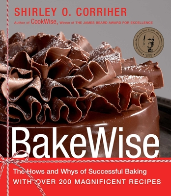 BakeWise: The Hows and Whys of Successful Baking with Over 200 Magnificent Recipes Cover Image