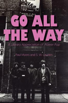 Go All the Way: A Literary Appreciation of Power Pop (Mixtape) Cover Image
