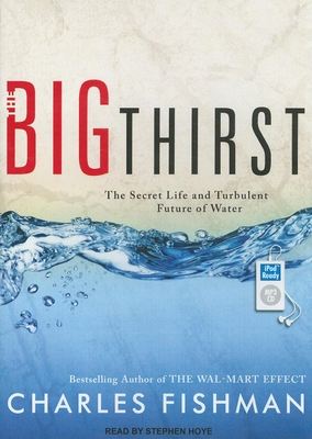 Big Thirst: The Secret Life and Turbulent Future of Water Cover Image