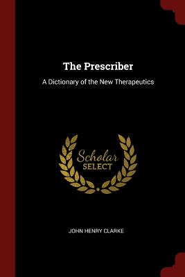 The Prescriber: A Dictionary of the New Therapeutics Cover Image