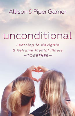 Unconditional: Learning to Navigate and Reframe Mental Illness Together Cover Image