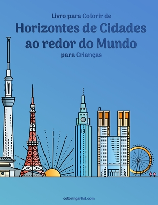 Livro para Colorir de Horizontes de Cidades ao redor do Mundo para Crianças Cover Image