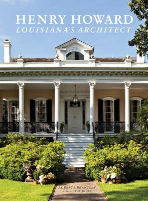 Henry Howard: Louisiana's Architect Cover Image