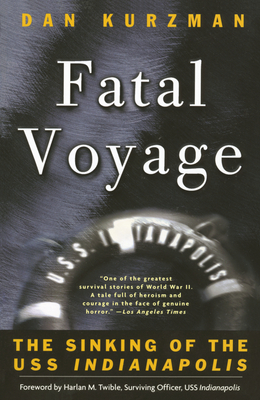 Fatal Voyage: The Sinking of the USS Indianapolis Cover Image