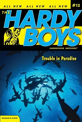 Cover for Trouble in Paradise (Hardy Boys (All New) Undercover Brothers #12)