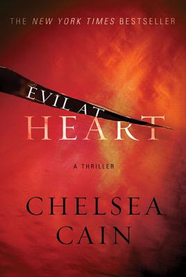 Evil at Heart: A Thriller (Archie Sheridan & Gretchen Lowell #3) Cover Image
