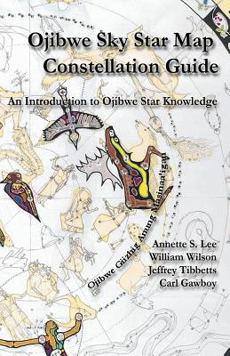Ojibwe Sky Star Map - Constellation Guidebook: An Introduction to Ojibwe Star Knowledge Cover Image
