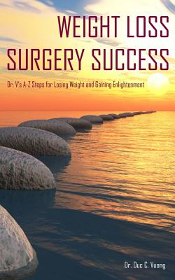 Weight Loss Surgery Success: Dr. V's A-Z Steps for Losing Weight and Gaining Enlightenment Cover Image