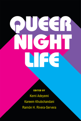 Queer Nightlife (Triangulations: Lesbian/Gay/Queer Theater/Drama/Performance) Cover Image