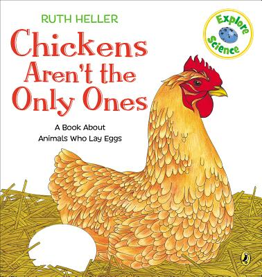 Chickens Aren't the Only Ones: A Book About Animals that Lay Eggs (Explore!) Cover Image