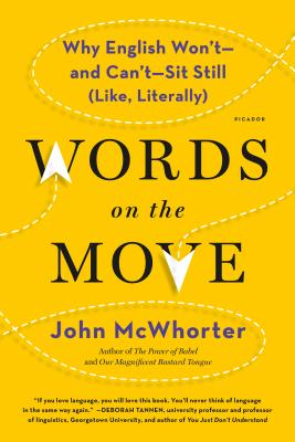 Words on the Move: Why English Won't - and Can't - Sit Still (Like, Literally) Cover Image