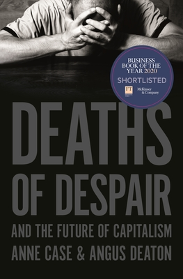 Deaths of Despair and the Future of Capitalism Cover Image
