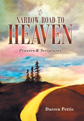 Narrow Road to Heaven: Prayers & Scriptures Cover Image