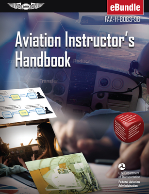Aviation Instructor's Handbook: Faa-H-8083-9b (Ebundle) Cover Image