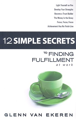 12 Simple Secrets to Finding Fulfillment at Work Cover