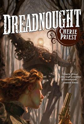 Dreadnought: A Novel of the Clockwork Century Cover Image