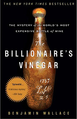 The Billionaire's Vinegar: The Mystery of the World's Most Expensive Bottle of Wine Cover Image