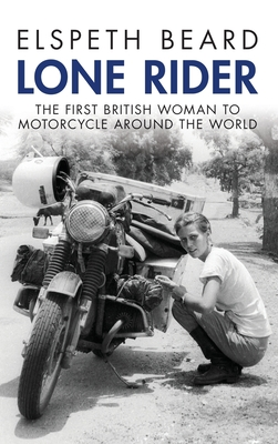 Lone Rider: The First British Woman to Ride a Motorcycle Around the World cover