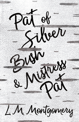 Pat of Silver Bush and Mistress Pat Cover Image